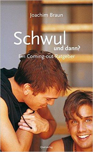 Cover Schwul und dann? Ein Coming-out-Ratgeber.