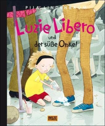 Pija Lindenbaum: Luzie Libero und der süße Onkel