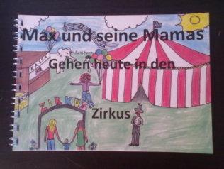 Martina Heinzle: Max und seine Mamas gehen heute in den Zirkus